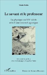 Dernières parutions sur Histoire de la physique, Le savant et le professeur