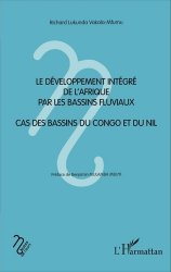 Dernières parutions dans Notes de cours, Le développement intégré de l'Afrique par les bassins fluviaux. Cas des bassins du Congo et du Nil