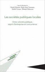Dernières parutions sur Développement local, Les sociétés publiques locales. Entre volonté publique, esprit d'entreprise et concurrence