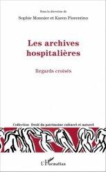 Dernières parutions dans Droit du patrimoine culturel et naturel, Les archives hospitalières. Regards croisés