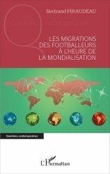 Dernières parutions dans Questions contemporaines, Les migrations des footballeurs à l'heure de la mondialisation