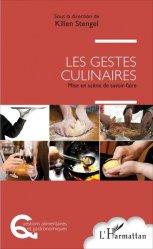 Dernières parutions dans Questions alimentaires et gastronomiques, Les gestes culinaires. Mise en scène de savoir-faire