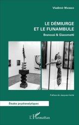 Dernières parutions dans Études psychanalytiques, Le démiurge et le funambule. Brancusi & Giacometti