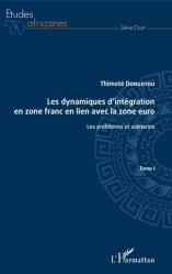 Dernières parutions dans Etudes africaines. Droit, Les dynamiques d'intégration en zone franc en lien avec la zone euro. Tome 1, Les problèmes et scénarios