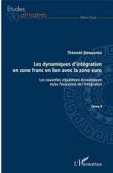 Dernières parutions dans Etudes africaines. Droit, Les dynamiques d'intégration en zone franc en lien avec la zone euro. Tome 2, Les nouvelles régulations économiques et/ou l'économie de l'intégration