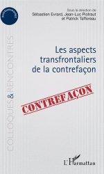 Dernières parutions dans Colloques et rencontres, Les aspects transfrontaliers de la contrefaçon