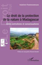 Dernières parutions dans Le droit aujourd'hui, Le droit de la protection de la nature à Madagascar. Entre centralisme et consensualisme