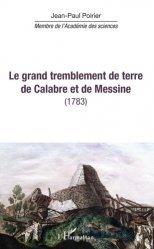 Dernières parutions sur Risques naturels, Le grand tremblement de terre de Calabre et de Messine (1783)