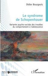 Dernières parutions sur Psychopathologie de l'adolescent, Le syndrome de Schopenhauer