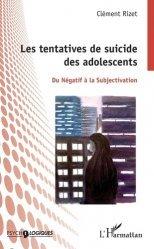Dernières parutions dans Psycho-logiques, Les tentatives de suicide des adolescents. Du négatif à la subjectivation