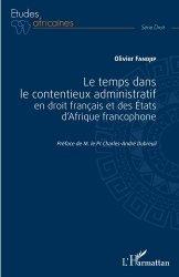 Dernières parutions dans Etudes africaines. Droit, Le temps dans le contentieux administratif en droit français et des Etats d'Afrique francophone