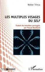 Dernières parutions dans Psycho-logiques, Les multiples visages du self