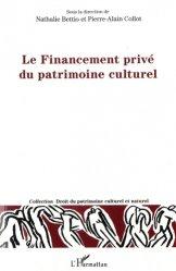 Dernières parutions dans Droit du patrimoine culturel et naturel, Le Financement privé du patrimoine culturel