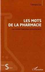 Dernières parutions dans Acteurs de la Science, Les mots de la pharmacie
