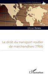 Dernières parutions sur Droit des transports, Le droit du transport routier de marchandises (TRM)