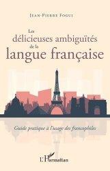 Dernières parutions sur Expression écrite, Les délicieuses ambiguïtés de la langue française
