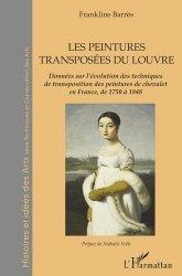Dernières parutions sur Histoire de la peinture, Les peintures transposées du Louvre. Des peintures de chevalet en France de 1750 à 1848