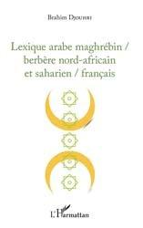 Dernières parutions sur Arabe dialectal, Lexique arabe maghrébin / berbère nord-africain et saharien / français