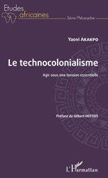 Dernières parutions sur Sciences et Technique, Le technocolonialisme