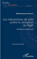 Dernières parutions dans Etudes africaines. Droit, Les mécanismes de lutte contre la corruption au Niger. Obstacles et renforcement
