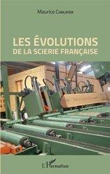 Dernières parutions sur Menuiserie - Ebenisterie, Les évolutions de la scierie française
