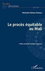 Dernières parutions dans Etudes africaines. Droit, Le procès équitable au Mali