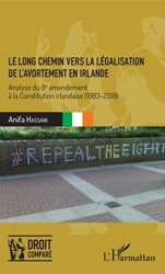 Dernières parutions sur Administratif - Hygiène, Le long chemin vers la légalisation de l'avortement en Irlande