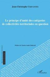 Dernières parutions sur Décentralisation et collectivités territoriales, Le principe d'unité des catégories de collectivités territoriales en question