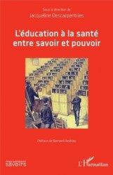 Dernières parutions sur Sociologie et philosophie médicale, Léducation à la santé entre savoir et pouvoir