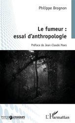 Dernières parutions sur Dépendance, Le fumeur : essai d'anthropologie