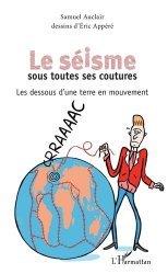 Dernières parutions sur Sismologie - Tectonique - Géodynamique, Le séisme sous toutes ses coutures