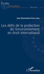 Dernières parutions dans Etudes africaines. Droit, Les défis de la protection de l'environnement en droit international