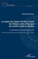 Dernières parutions dans Etudes africaines. Droit, Le respect du chapitre VIII de la charte des Nations unies à l'épreuve des conflits armés en Afrique. La régionalisation du maitien de la paix (Comores, Rwanda, République centrafricaine, Mali, Soudan et Somalie)