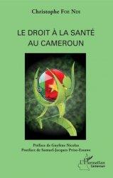 Dernières parutions sur Santé publique - Politiques de santé, Le droit à la santé au Cameroun