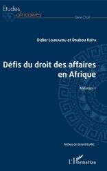 Dernières parutions sur Autres ouvrages de droit des affaires, Les défis du droit des affaires en Afrique. Mélanges I