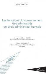Dernières parutions sur Droit administratif général, Les fonctions du consentement des administrés en droit administratif français