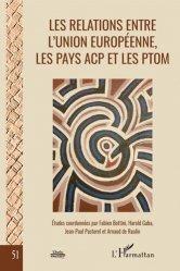 Dernières parutions sur Commerce international, Les relations entre l'Union européenne, les pays ACP et les PTOM