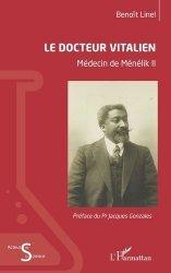 Dernières parutions sur Histoire de la médecine et des maladies, Le docteur Vitalien. Médecin de Ménélik II