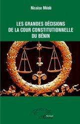 Dernières parutions sur Droit international public, Les grandes décisions de la cour constitutionnelle du Bénin