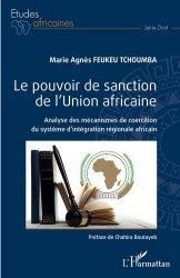 Dernières parutions sur Droit international public, Le pouvoir de sanction de l'Union africaine