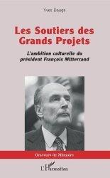 Dernières parutions sur Généralités, Les soutiers des Grands Projets