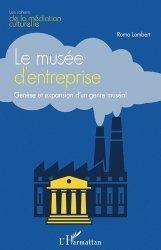Dernières parutions sur Muséologie, Le musée d'entreprise