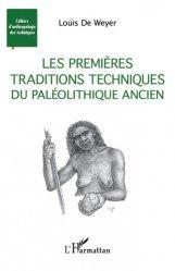 Dernières parutions sur Archéologie, Les premières traditions techniques du Paléolithique ancien