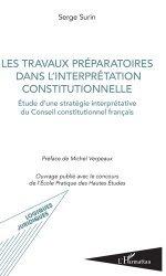 Dernières parutions dans Logiques juridiques, Les travaux préparatoires dans l'interprétation constitutionnelle