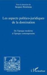 Dernières parutions sur Histoire du droit, Les aspects politico-juridiques de la domination