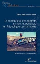 Dernières parutions dans Etudes africaines. Droit, Le contentieux des contrats miniers et pétroliers en République centrafricaine