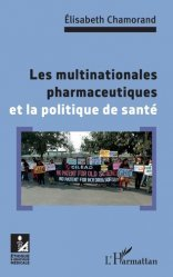 Dernières parutions sur Sciences médicales, Les multinationales pharmaceutiques et la politique de santé