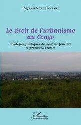 Dernières parutions sur Droit de l'urbanisme, Le droit de l'urbanisme au Congo
