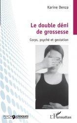 Dernières parutions dans Psycho-Logiques, Le double déni de grossesse