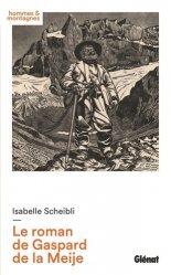 Dernières parutions dans Hommes et montagnes, Le roman de Gaspard de la Meije